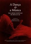 Acciaiuoli, Margarida; Castro, Paulo Ferreira de Castro (coord.), A Dança e a Música nas Artes Plásticas do séc. XX, 2012