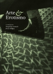 Acciaiuoli, Margarida; Marques, Bruno (coord.), Arte & Erotismo, 2012