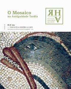 N.º 6, 2008 – O Mosaico na Antiguidade Tardia Coord. M. Justino Maciel