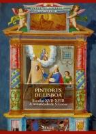 Flor, Susana Varela; Flor, Pedro, PINTORES DE LISBOA Séculos XVII-XVIII – A Irmandade de S. Lucas, 2016