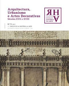 N.º 9, 2012 – Arquitectura, Urbanismo e Arte Decorativas Séculos XVII-XVIII Coord. Carlos Alberto Moura, Cátia Teles e Marques