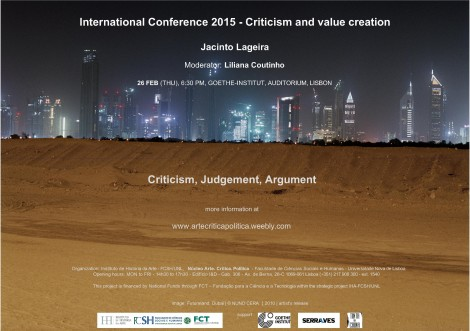 Ciclo de Conferências CRÍTICA E VALOR/CRITICISM AND VALUE CREATION  Primeira Sessão: 'Criticism, Judgement, Argument': 26 de Fevereiro de 2015