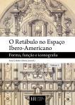 Glória, Ana Celeste (coord.), O Retábulo no Espaço Ibero-Americano: Forma, função e iconografia. Lisboa: Instituto de História da Arte, 2016 (2 vols.)