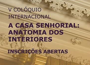CALL FOR PAPERS | A CASA SENHORIAL: ANATOMIA DOS INTERIORES